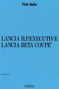 LANCIA HP Executive & Beta Coupe 1982on Service Manual Reprint