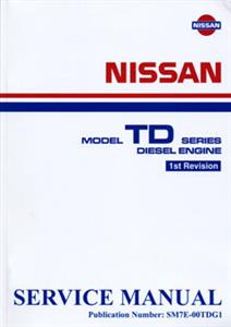 Nissan TD Diesel Engine Repair Manual TD23 TD25 TD27 TD27T OUT OF PRINT